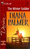 The Winter Soldier (Soldiers Of Fortune) (Harlequin Desire) (0373763514) by Diana Palmer