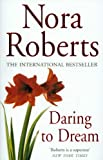 Nora Roberts Daring To Dream: Number 1 in series (Dream Trilogy)