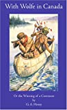 img - for With Wolfe in Canada: Or the Winning of a Continent (Works of G. A. Henty) book / textbook / text book