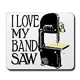 CafePress I Love My Bandsaw Mousepad Standard
