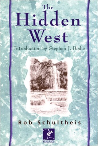 The Hidden West: Journey in the American Outback, Rob Schultheis