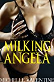 Milking Angela (Lactation Sex Stories)