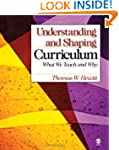 Understanding and Shaping Curriculum:...