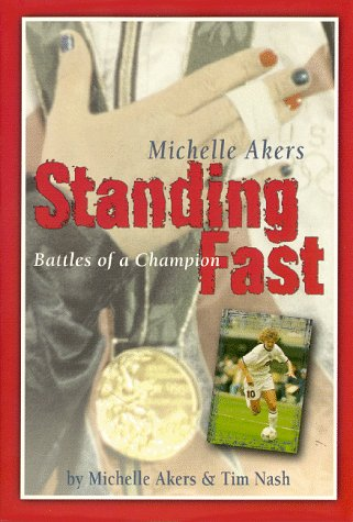 Standing Fast, Battles of a Champion, Akers,Michelle/Nash,Tim