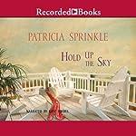 Hold Up the Sky | Patricia Sprinkle