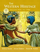 The Western Heritage Vol. 1 To 1740 by Kagan