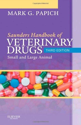 Saunders Handbook of Veterinary Drugs: Small and Large Animal (Handbook of Veterinary Drugs (Saunders))