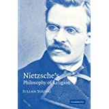 Nietzsche's Philosophy of Religionby Julian Young