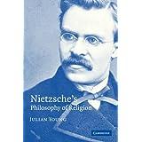 Nietzsche's Philosophy of Religionby Julian Young