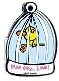 """Afficher """"Mon oiseau à moi !"""""""