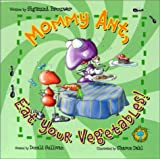 Bugs Eye View Board Book: Mommy Ant, Eat Your Vegetables!