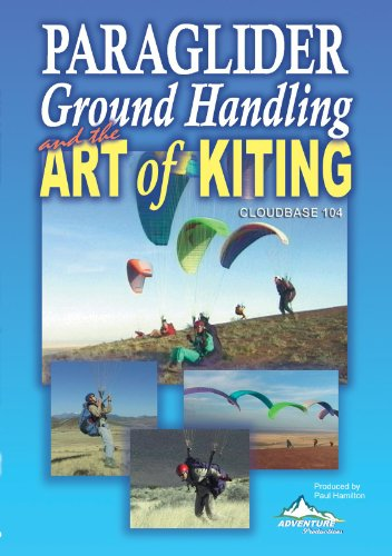 Paraglider Ground Handling and the Art of Kiting