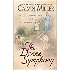 The Divine Symphony: A Requiem for Love A Symphony in Sand by Calvin Miller