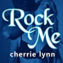 Rock Me: Ross Siblings, Book 2 Audiobook by Cherrie Lynn Narrated by Alix Dale