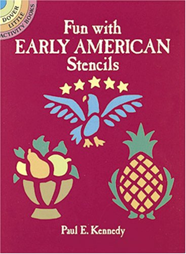 Fun with Early American Stencils (Dover Little Activity Books)