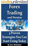 Forex Trading - 3 Proven Strategies - 2016 Version: You Can Start Using Today