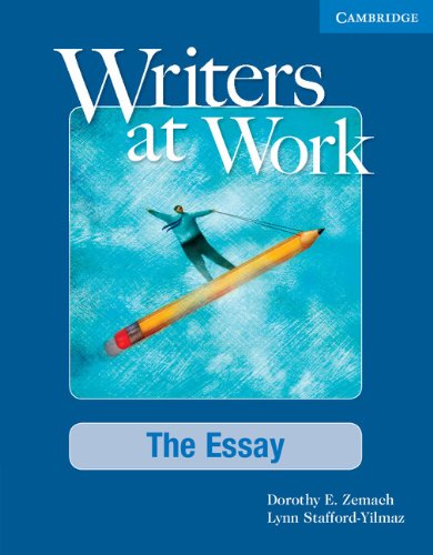 Writers at Work: The Essay Student's Book