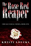 The Rose Red Reaper (Chicago Serial Crimes)