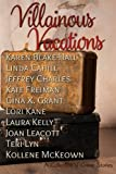 Villianous Vacations: Villianous Vacations, a Collection of Crime Stories
