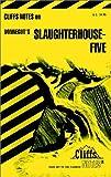 """Notes on Vonnegut's """"Slaughterhouse Five"""" (Cliffs Notes)"""