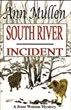 South River Incident (A Jesse Watson Mystery Book #2)