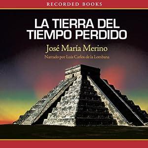 La Tierra del Tiempo Perdido [The Land of Lost Time] Audiobook