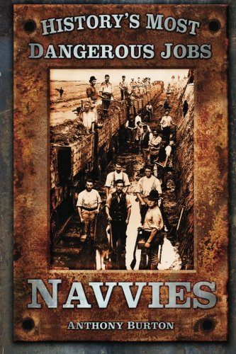 Navvies (History'S Most Dangerous Jobs)