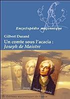Un comte sous l'acacia : Joseph de Maistre