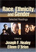 Race Ethnicity and Gender Selected Readings by Healey