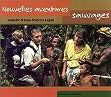 echange, troc Isabelle Lagrot, Jean-François Lagrot - Nouvelles aventures sauvages