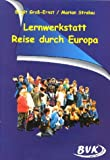Lernwerkstatt, Reise durch Europa -