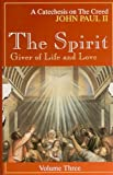 The Spirit, Giver of Life and Love (A Catechesis on the Creed)