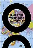 """RAG FAIR LIVE TOUR 2004 Live""""CIRCLE"""" [DVD]"""