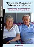 img - for Taking Care of Mom and Dad: The Mechanics of Supporting Your Parents in Their Time of Need book / textbook / text book