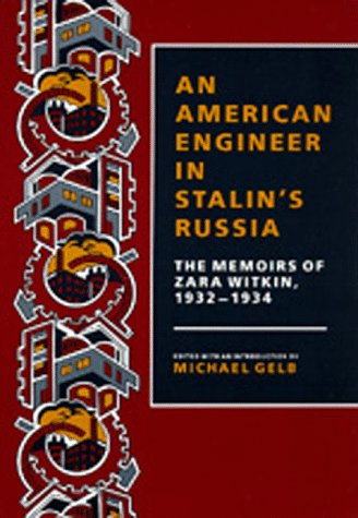 An American Engineer in Stalin's Russia: The Memoirs of Zara Witkin