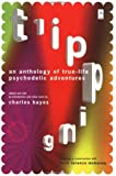 Tripping: An Anthology of True-Life Psychedelic Adventures