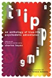 img - for Tripping: An Anthology of True-Life Psychedelic Adventures book / textbook / text book