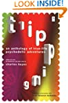 Tripping: An Anthology of True-Life P...