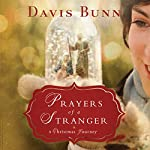 Prayers of a Stranger: A Christmas Story | Davis Bunn