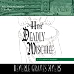 Her Deadly Mischief: A Baroque Mystery | Beverle Graves Myers