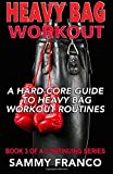Heavy Bag Workout: A Hard-Core Guide to Heavy Bag Workout Routines
