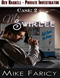 Mr Swirlee (Dev Haskell - Private Investigator)