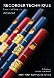 img - for Recorder Techniques: intermediate to advanced by Anthony Rowland-Jones (2013-09-20) book / textbook / text book