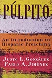Pulpito: An Introduction to Hispanic Preaching (068708850X) by Justo L. Gonzalez