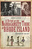 A History of the Narragansett Tribe of Rhode Island:: Keepers of the Bay
