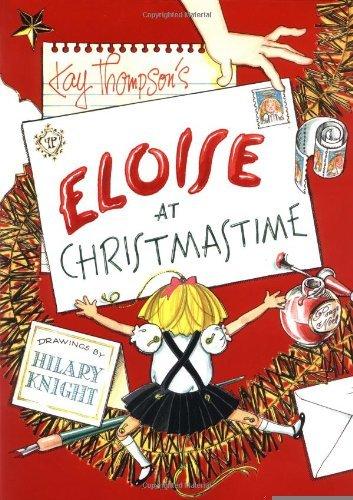 Eloise at Christmastime [Hardcover] [1999] (Author) Kay Thompson, Hilary Knight PDF