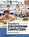 Teachers Discovering Computers: Integrating Technology in a Changing World