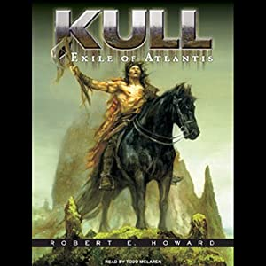 Kull: Exile of Atlantis | [Robert E. Howard]
