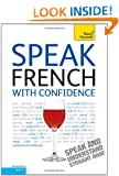Speak French with Confidence: Teach Yourself