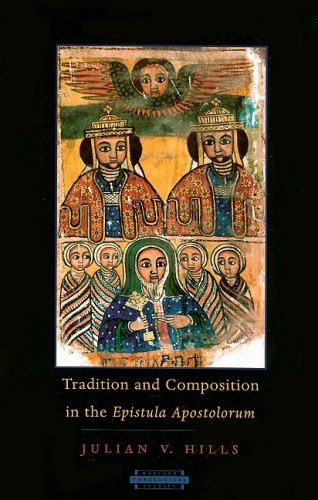 Tradition And Composition in the Epistula Apostolorum, JULIAN VICTOR HILLS